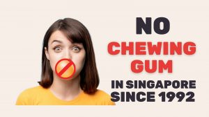 no chewing gum in singapore