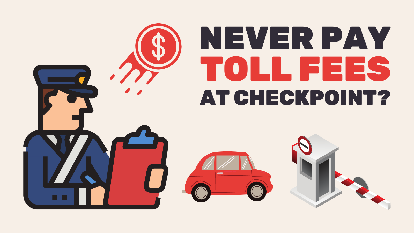 never pay toll fee at checkpoint