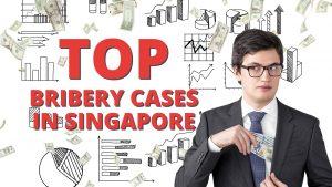 top bribery cases in singapore